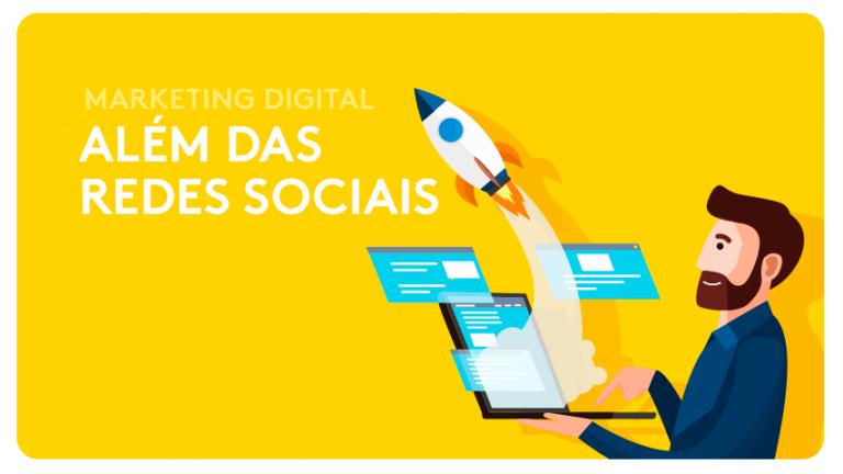 Marketing Digital: Vá Além das Redes Sociais.