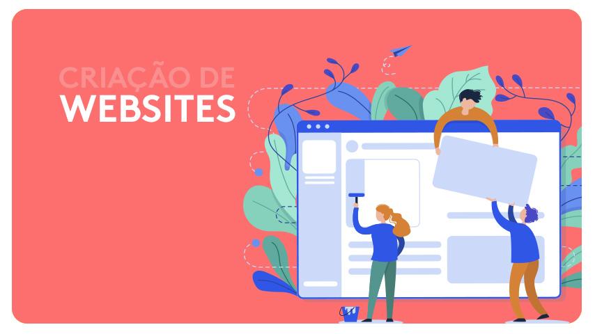 Criação de sites: o que avaliar para desenvolver um site para a sua empresa?